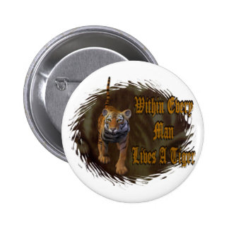 Within Every Man Lives A Tiger Buttons