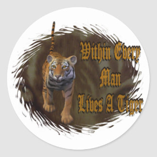 Within Every Man Lives A Tiger Classic Round Sticker