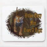 Within Every Man Lives A Tiger Mouse Pad