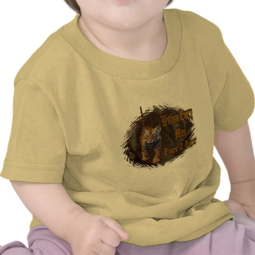 Within Every Man Lives A Tiger Shirt