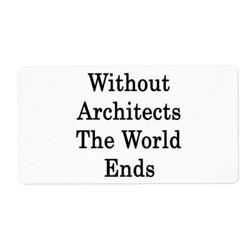 Without Architects The World Ends Custom Shipping Label