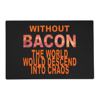 Without Bacon Placemat