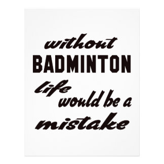 Without Badminton life would be a mistake Letterhead