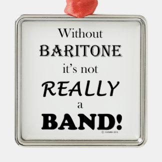 Without Baritone Christmas Ornaments