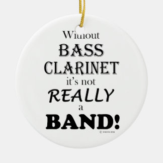 Without Bass Clarinet - Band Ornament