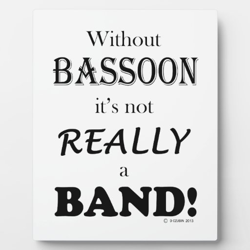 Without Bassoon - Band Display Plaques