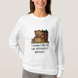 WITHOUT BINGO! t-shirt