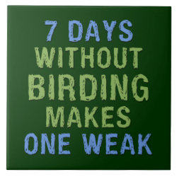 Without Birding One Weak Large Tile (6