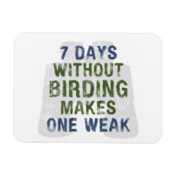 3'x4' Photo Magnet with Without Birding One Weak design