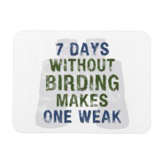 Without Birding One Weak Rectangular Photo Magnet