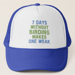 Trucker Hat with Without Birding One Weak design