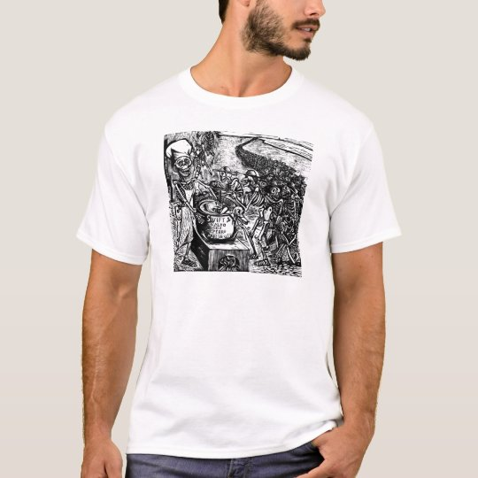 """""""Without Bread, Land, or Money, the Laborer Flees T-Shirt"""
