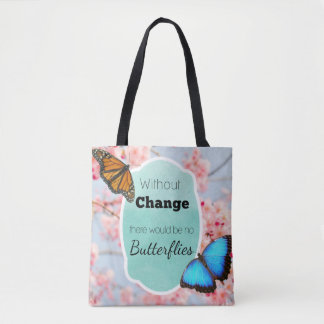Without Change No Butterflies Quote Pink Aqua Bag