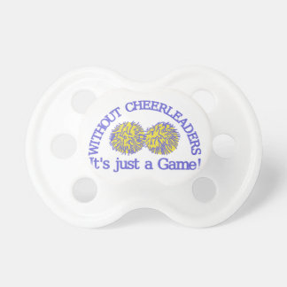 Without Cheerleaders Pacifier