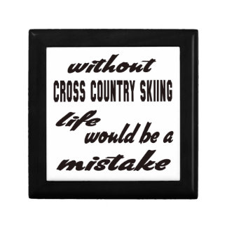 Without Cross Country Skiing life would be a mista Jewelry Box