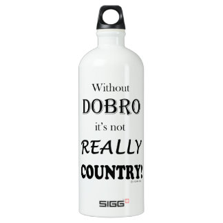 Without Dobro - Country Water Bottle