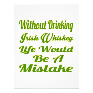 Without drinking Irish Whiskey life would be a mis Letterhead