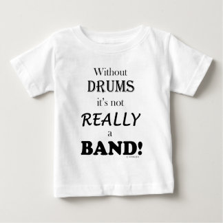 Without Drums - Band Baby T-Shirt