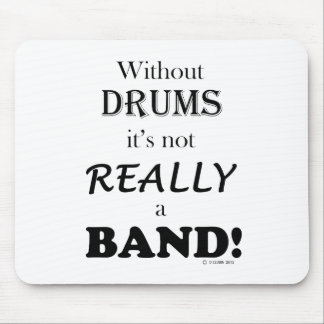 Without Drums - Band Mouse Pad