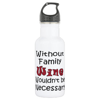 Without Family Wine Water Bottle