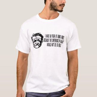 Without fear to lose employment T-Shirt