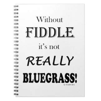 Without Fiddle - Bluegrass Notebooks