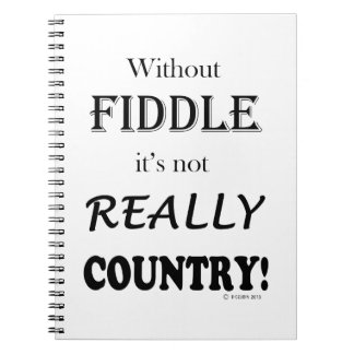 Without Fiddle - Country Spiral Notebooks