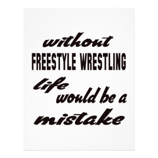 Without Freestyle Wrestling life would be a mistak Letterhead