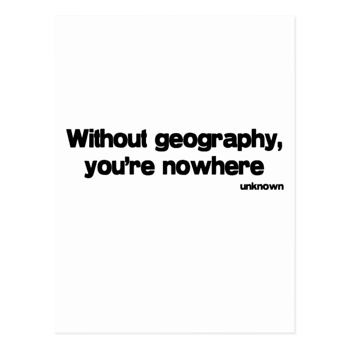 Without Geography quote Postcard