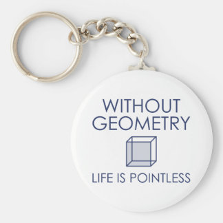 Without Geometry Life Is Pointless Keychain
