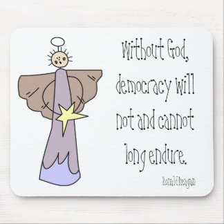 Without God, democracy will not and cannot long en Mouse Pad
