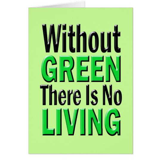 Without Green There is No Living Card