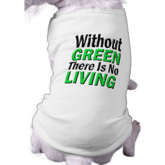 Without Green There is No Living Doggie T-shirt