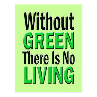 Without Green There is No Living Postcard