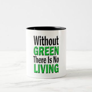 Without Green There is No Living Two-Tone Coffee Mug