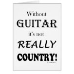 Without Guitar - Country Greeting Card
