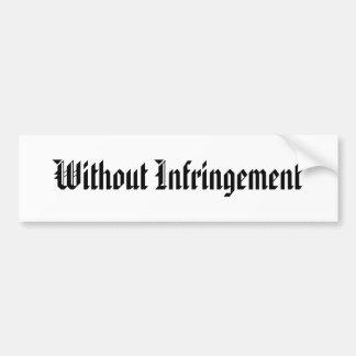 Without Infringement Bumper Sticker