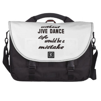Without Jive dance life would be a mistake Laptop Computer Bag