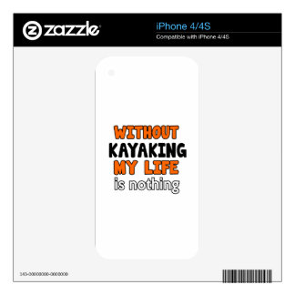 WITHOUT KAYAKING LIFE IS NOTHING DECAL FOR THE iPhone 4S