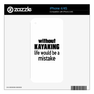 WITHOUT KAYAKING , LIFE WOULD BE A MISTAKE iPhone 4 DECALS