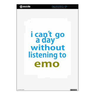 without listening to emo. skins for the iPad 2