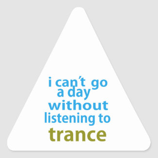 without listening to trance. triangle sticker