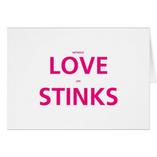 Without Love Life Stinks - Valentines Day Card