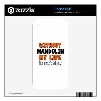 WITHOUT MANDOLIN LIFE IS NOTHING DECAL FOR iPhone 4