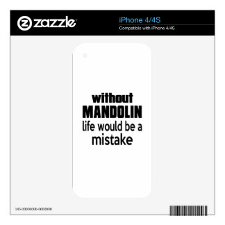 WITHOUT MANDOLIN LIFE WOULD BE A MISTAKE DECALS FOR iPhone 4