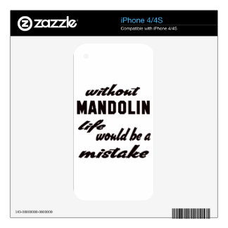 Without mandolin life would be a mistake decals for the iPhone 4S