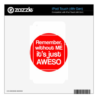 Without ME iPod Touch 4G Skin