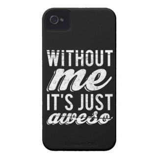 Without Me It's Just Aweso iPhone 4 Case