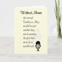 Without Moms - a funny Mother's Day poem for mom Card