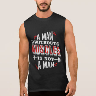 Without muscles is not a Man Funny Gym Tanks